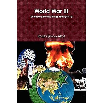 World War III Unmasking the EndTimes Beast by Altaf & Rabbi Simon