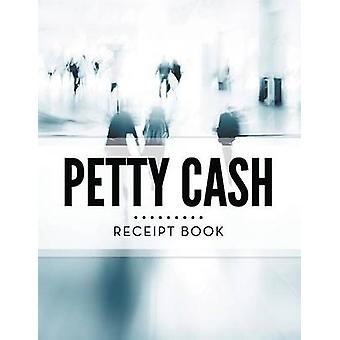 Petty Cash Receipt Book by Publishing LLC & Speedy