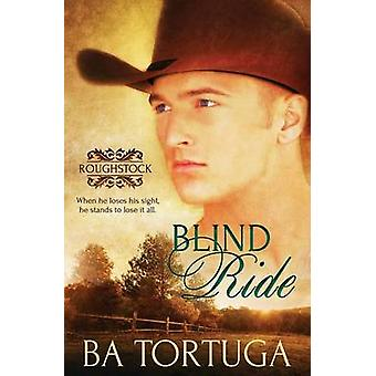 Roughstock Blind Ride by Tortuga & BA