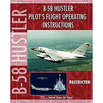 B58 Hustler Pilots Flight Operating Instructions by Air Force & United States
