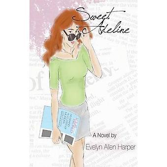 Sweet Adeline by Harper & Evelyn Allen