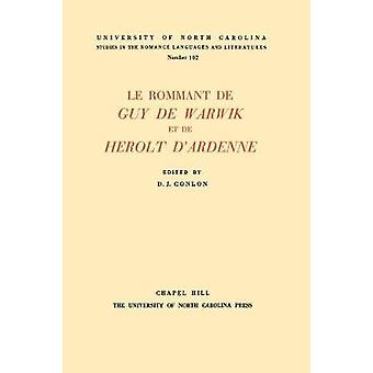 Le Rommant de Guy de Warwik et de Herolt dArdenne by Conlon & D. J.