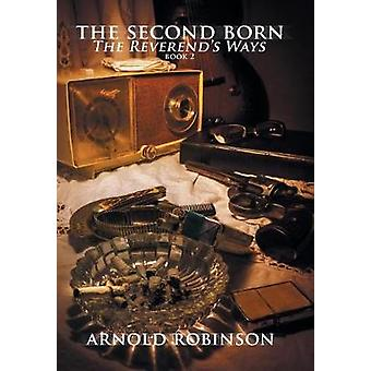The Second Born The ReverendS Ways by Robinson & Arnold