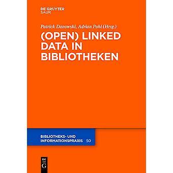Open Linked Data in Bibliotheken by Danowski & Patrick