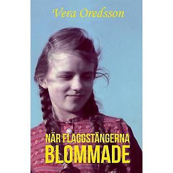 Nr flaggstngerna blommade by Oredsson & Vera