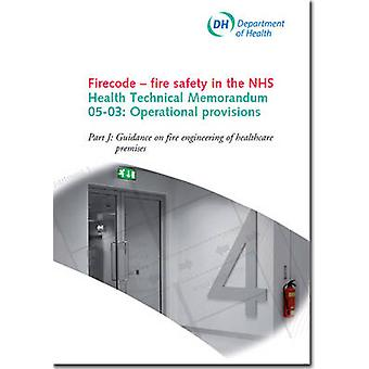 Firecode - Fire Safety in the NHS - Operational Provisions - Pt. J - Gui