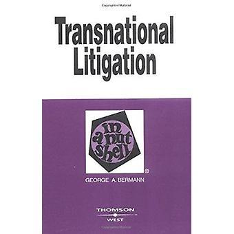 Transnational Litigation In a Nutshell by George Bermann - 9780314145