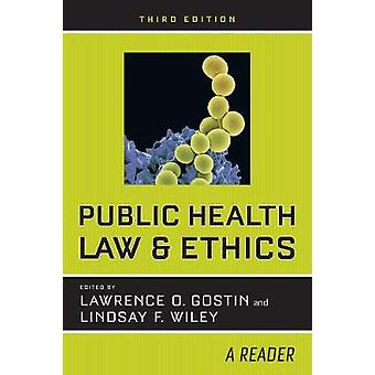 Public Health Law and Ethics - A Reader by Lawrence O. Gostin - 978052