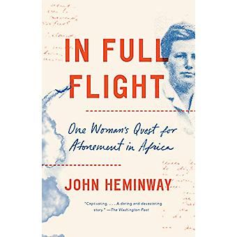 In Full Flight - Story of Africa and Atonement by John Heminway - 9780