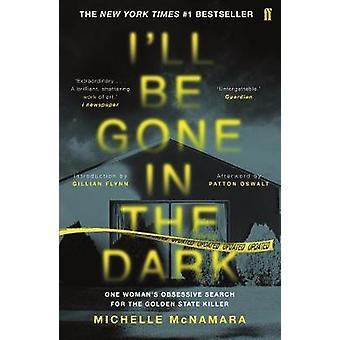 I'll Be Gone in the Dark by Michelle McNamara - 9780571345151 Book