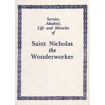 Service - Akathist - Life and Miracles of St. Nicholas the Wonderwork