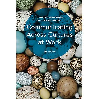 Communicating Across Cultures at Work by Oliver Guirdham - Oliver Gui
