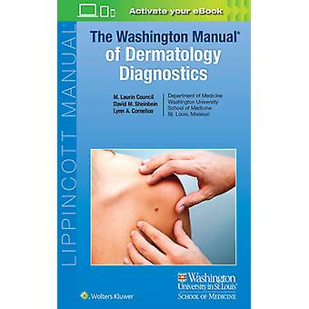 The Washington Manual of Dermatology Diagnostics by M. Laurin Council
