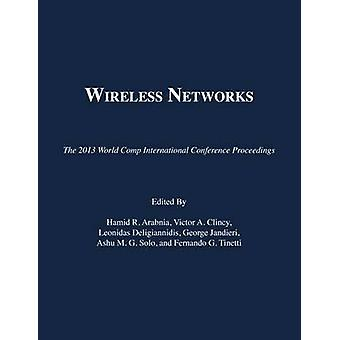 Wireless Networks - The 2013 Worldcomp International Conference Procee