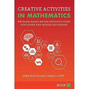 Creative Activities in Mathematics - Problem-Based Maths Investigation