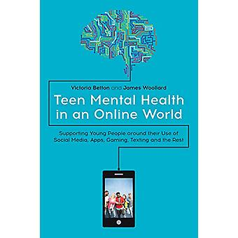 Teen Mental Health in an Online World - Supporting Young People Around