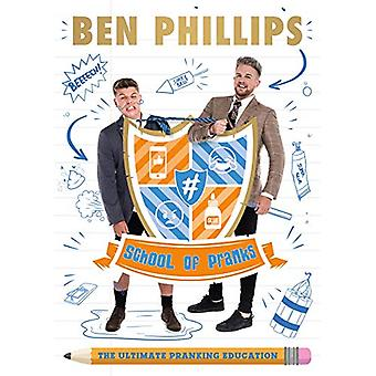 School of Pranks - The Ultimate Pranking Education by Ben Phillips - 9