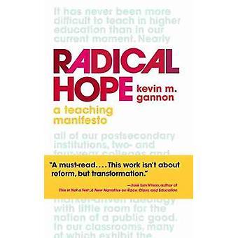 Radical Hope - A Teaching Manifesto by Kevin M. Gannon - 9781949199512