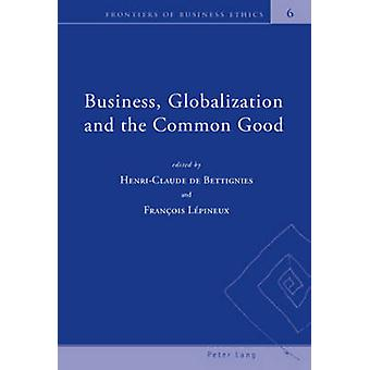 Business - Globalization and the Common Good (1st New edition) by Hen