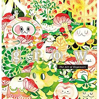Grow - The Art of Koyamori by Koyamori - 9784756251213 Book