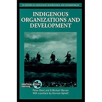 Indigenous Organizations and Development - A Training Manual for Non-g
