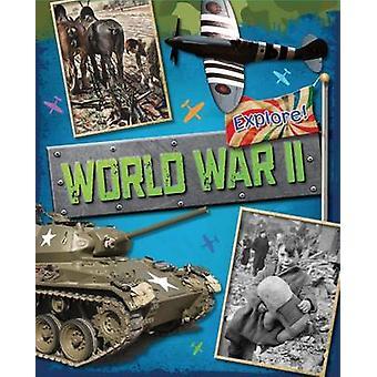 Explore World War Two by Jane Bingham