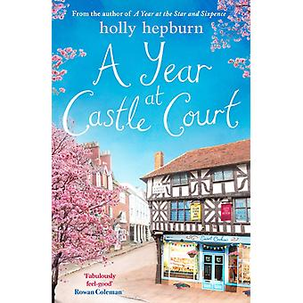 Year at Castle Court by Holly Hepburn