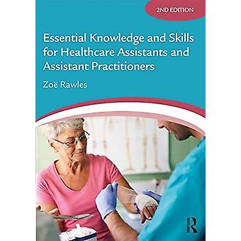 Essential Knowledge and Skills for Healthcare Assistants and Assistan