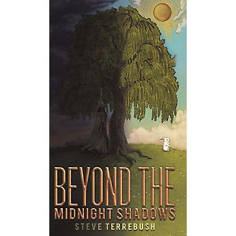 Beyond the Midnight Shadows by Steve Terrebush