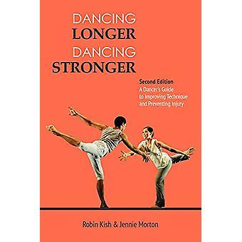 Dancing Longer - Dancing Stronger by Kish Robin Morton Jennie - 97808
