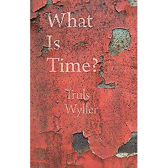 What Is Time? - An Enquiry by Truls Wyller - 9781789142365 Book