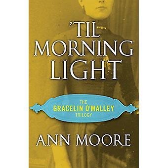 'Til Morning Light by Ann Moore - 9781504052818 Book