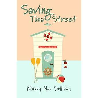 Saving Tuna Street by Nancy Nau Sullivan - 9781611533309 Book