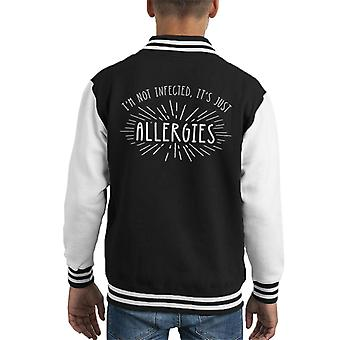 Im Not Infected Its Just Allergies Kid's Varsity Jacket