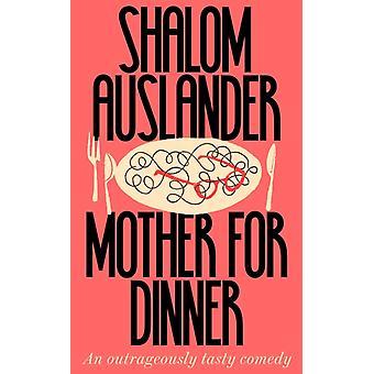 Mother for Dinner by Auslander & Shalom