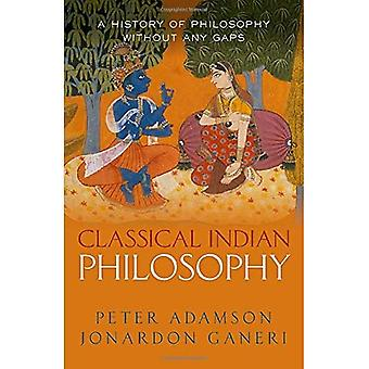 Classical Indian Philosophy:� A history of philosophy without any gaps, Volume 5� (A History of Philosophy)