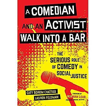 Een komiek en een activist lopen in een bar: De serieuze rol van komedie in sociale rechtvaardigheid (Communicatie voor sociale rechtvaardigheid Activisme)