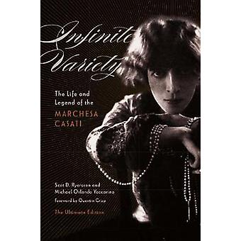 Infinite Variety  The Life and Legend of the Marchesa Casati Ultimate Edition by Scot D Ryersson & Michael Orlando Yaccarino
