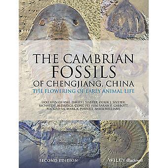 The Cambrian Fossils of Chengjiang China by Hou XianGuangDavid J. SiveterDerek J. SiveterRichard J. AldridgeCong PeiYunSarah E. GabbottMa XiaoYaMark A. PurnellMark Williams