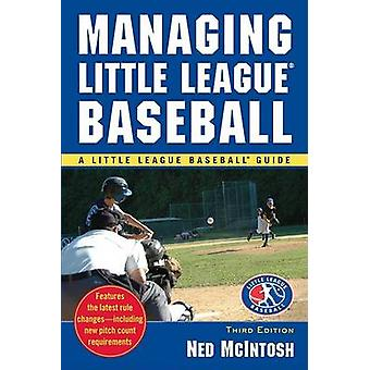 Managing Little League Baseball (3rd) by Ned McIntosh - 9780071548038