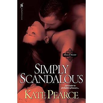 Simply Scandalous by Kate Pearce - 9780758269478 Book