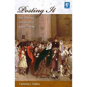 Posting It - The Victorian Revolution in Letter Writing by Catherine G