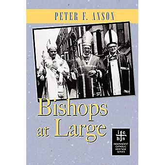 Bishops At Large by Peter F Anson - 9780977146192 Book