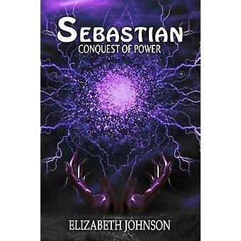 Sebastian 3 - CONQUEST OF POWER - 9780995471146 Book
