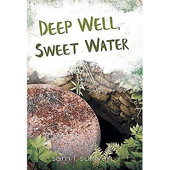 Deep Well - Sweet Water by Sam L Sullivan - 9781489713582 Book