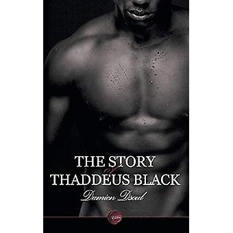 The Story of Thaddeus Black by Damien Dsoul - 9781785386381 Book