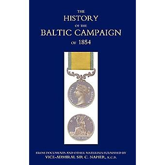 History of the Baltic Campaign of 1854 - from Documents and Other Mat