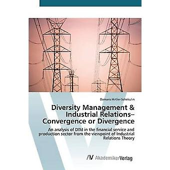 Diversity Management & Industrial Relations- Convergence or Diver