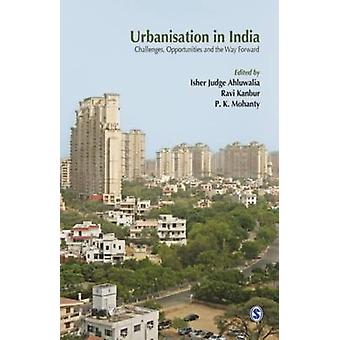 Urbanisation in India - Challenges - Opportunities and the Way Forward