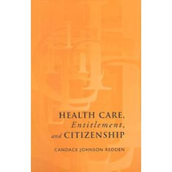 Health Care Entitlement and Citizenship by Candace Johnson Redden